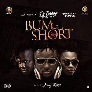 Dj Baddo - Bum Short ft. Dr Sid & Reekado Banks (prod. Don Jazzy)